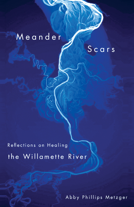 book meander scars reflections on healing the willamette